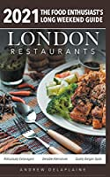 2021 London Restaurants - The Food Enthusiast's Long Weekend Guide