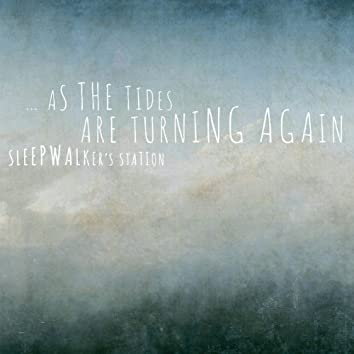 ... As the Tides Are Turning Again
