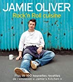 Rock'n Roll cuisine - Plus de 100 nouvelles recettes de l'émission