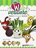 W le verdure! Ricette divertenti per bambini
