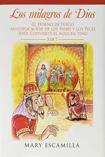 Los Milagros De Dios: -El Horno De Fuego -Multiplicación De Los Panes Y Los Peces -Jesús Convierte El Agua En Vino