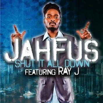 Shut It All Down (feat. Ray J)