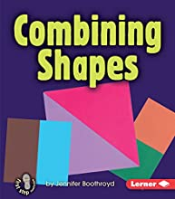 Combining Shapes (First Step Nonfiction: Early Math)