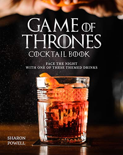Game of Thrones Cocktail Book: Face the Night with One of These Themed Drinks (English Edition)