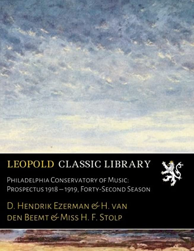 桃フォージ赤面Philadelphia Conservatory of Music: Prospectus 1918 – 1919, Forty-Second Season