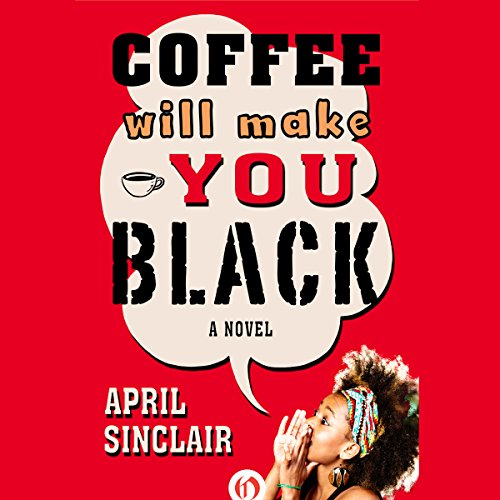Coffee Will Make You Black audiobook cover art