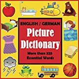 English German Picture Dictionary: First German Word Book with More than 325 Essential Words (Language Dictionaries for Kids)