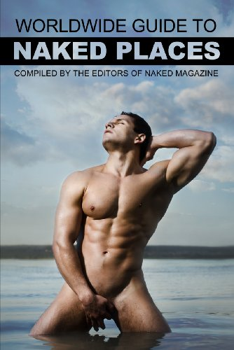 Naked Magazine's Worldwide Guide to Naked Places