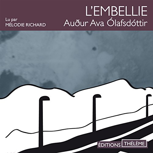 L'embellie                   By:                                                                                                                                 Audur Ava Ólafsdóttir                               Narrated by:                                                                                                                                 Mélodie Richard                      Length: 9 hrs and 18 mins     Not rated yet     Overall 0.0