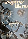 Póster vintage de propaganda de la guerra civil española de la vendimia 'Mujeres libres, emitido por la organización de mujeres anarquistas', España, 1936-39, reproducción de 200 g/m² A3