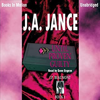 Until Proven Guilty     J. P. Beaumont Series, Book 1              By:                                                                                                                                 J. A. Jance                               Narrated by:                                                                                                                                 Gene Engene                      Length: 8 hrs and 14 mins     2 ratings     Overall 4.5