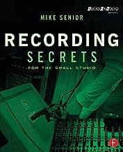Recording Secrets for the Small Studio (Sound On Sound Presents...)