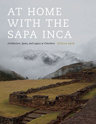 At Home with the Sapa Inca: Architecture, Space, and Legacy at Chinchero (Recovering Languages and Literacies of the Americas)
