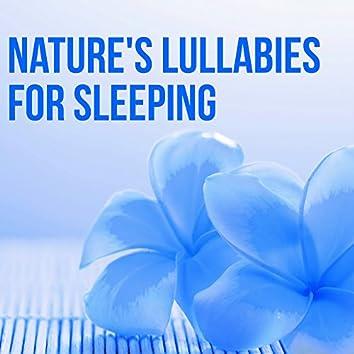 Nature's Lullabies for Sleeping - Soft Calming Songs and Nature Sounds Music for Sleeping Babies