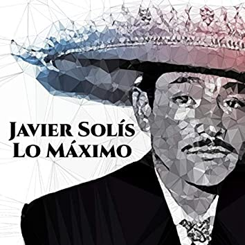 Javier Solís Lo Máximo