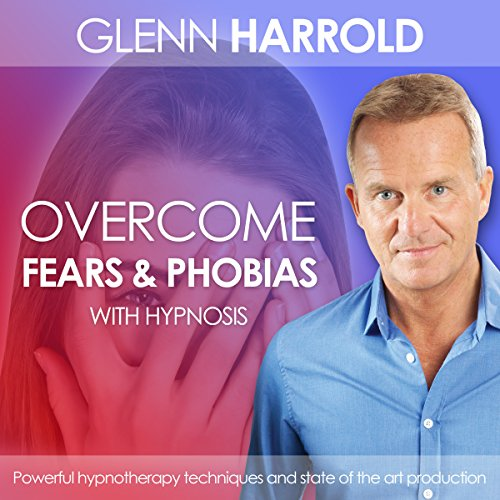 Overcome Fears & Phobias audiobook cover art