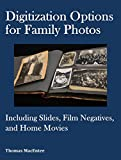 Digitization Options for Family Photos: Including Slides, Film Negatives, and...