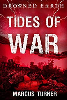 [Marcus Turner]のTides of War (Drowned Earth) (English Edition)