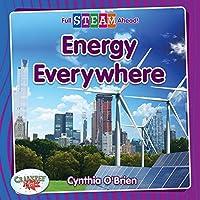 Energy Everywhere (Full Steam Ahead!: Technology Time)