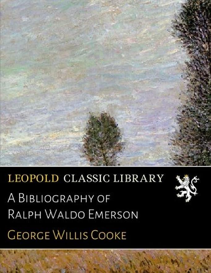 醜い甘味コメントA Bibliography of Ralph Waldo Emerson