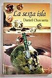 La Sexta Isla (Spanish Edition)