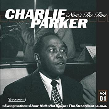 Charlie Parker Now's the Time Vol. 1