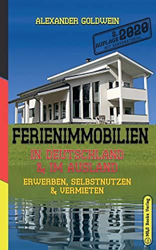 Ferienimmobilien in Deutschland & im Ausland: Erwerben, Selbstnutzen & Vermieten