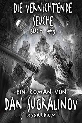 Die Vernichtende Seuche (Disgardium Buch #3): LitRPG-Serie