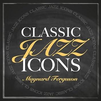 Classic Jazz Icons - Maynard Ferguson