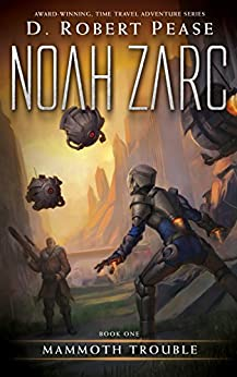 Noah Zarc: Mammoth Trouble (Book 1): A YA Time Travel Adventure by [D. Robert Pease, Lane Diamond, William Hampton]