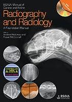 BSAVA Manual of Canine and Feline Radiography and Radiology: A Foundation Manual (BSAVA British Small Animal Veterinary Association)