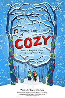 Twenty Tiny Tales of Cozy: Stories to Keep You Warm through Long Winter Nights