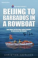 Beijing to Barbados in a Rowboat: The true story of how China and the West pulled together to row across the Atlantic