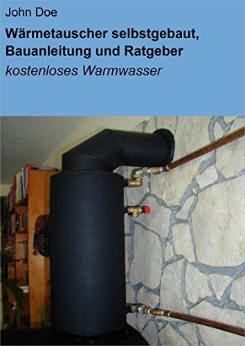 Wärmetauscher selbstgebaut, Bauanleitung und Ratgeber: kostenloses Warmwasser