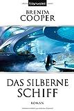 Brenda Cooper: Das silberne Schiff