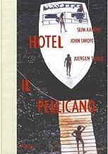 Robert Violette, Slim Aarons,John Swope,Juergen Teller'sHotel Il Pellicano [Hardcover]2011
