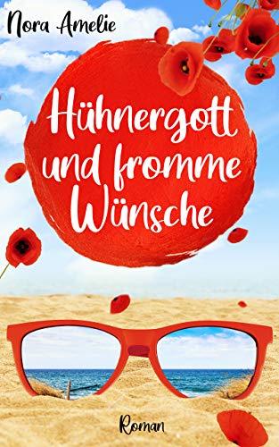 Buchseite und Rezensionen zu 'Hühnergott und fromme Wünsche. Liebesroman' von Nora Amelie