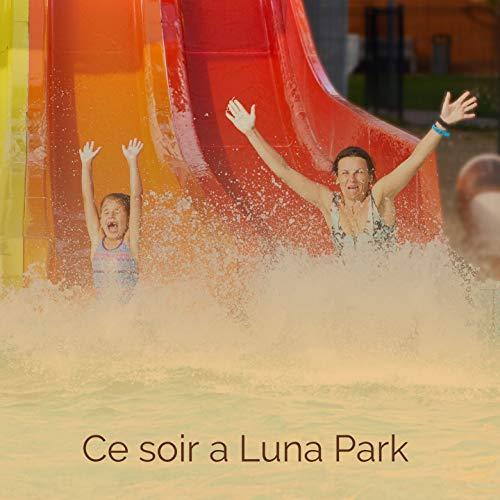 Ce Soir a Luna Park