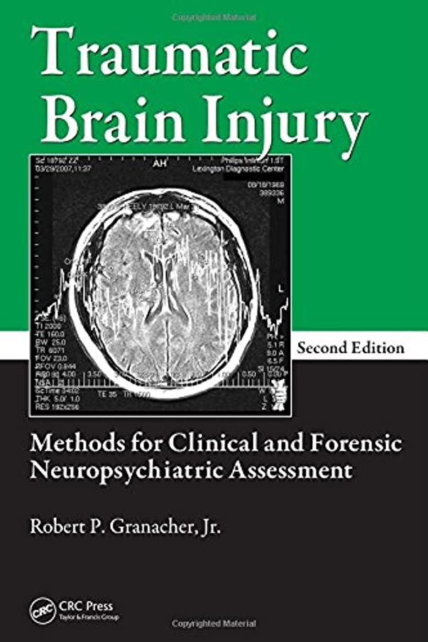 Traumatic Brain Injury: Methods for Clinical and Forensic Neuropsychiatric Assessment, Second Edition