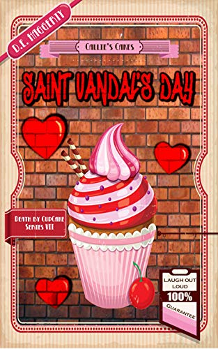 Saint Vandal's Day: A Humorous Culinary Cozy Mystery Short Read (Death by Cupcake Book 7) by [D.E. Haggerty]