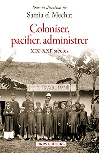 Coloniser, pacifier administrer (XIXe - XXe siècle ): XIXe - XXIe siècles (HISTOIRE)