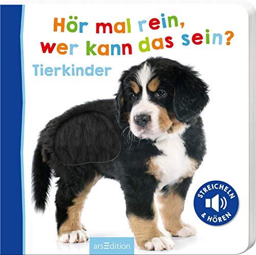 Hör mal rein, wer kann das sein? Tierkinder: Streicheln und hören   Hochwertiges Pappbilderbuch mit 5 Sounds und Fühlelementen für Kinder ab 18 Monaten (Foto-Streichel-Soundbuch)