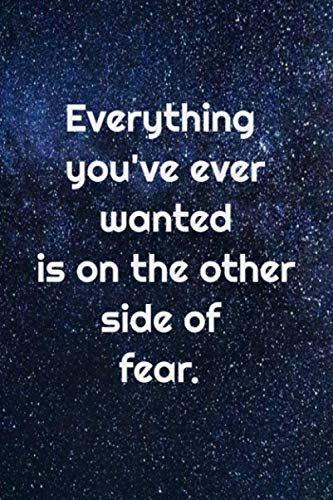 Everything you've ever wanted is on the other side of fear.: Notebook With Inspirational Quotes, Positive Thinking 6/9