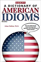 Dictionary of American Idioms (Barron's Idioms)