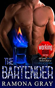 The Bartender (The Working Men Series Book 3) by [Ramona Gray]
