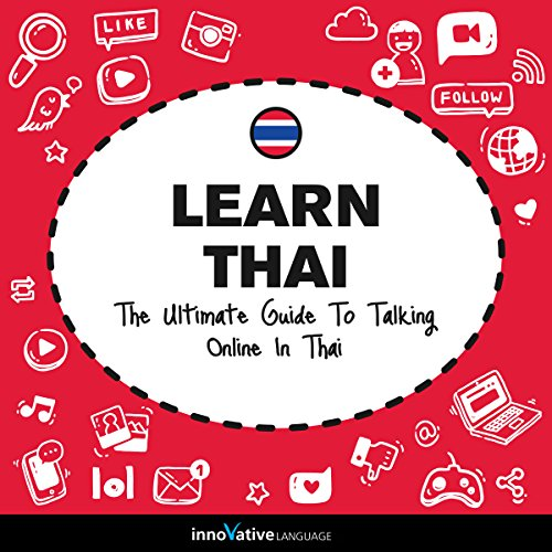 Learn Thai: The Ultimate Guide to Talking Online in Thai cover art