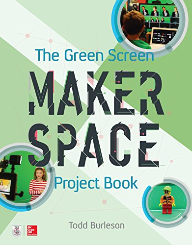 The Green Screen Makerspace Project Book (English Edition)