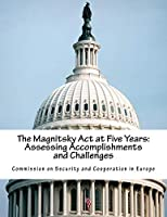 The Magnitsky Act at Five Years: Assessing Accomplishments and Challenges