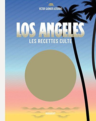 Los Angeles les recettes culte