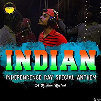 Indian (Independence Day Special Anthem)